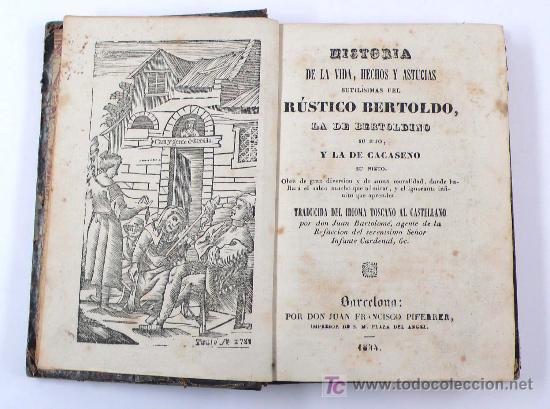 HISTORIA DE LA VIDA,HECHOS, Y ASTÚCIAS DEL RÚSTICO BERTOLDO, LA DE BERTOLDINO, ETC. PIFERRER 1844 (Libros antiguos (hasta 1936), raros y curiosos - Historia Antigua)