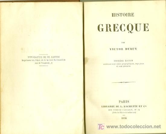 HISTOIRE GRECQUE / PAR VICTOR DURUY - 1856 * GRECIA * FRANCÉS * (Libros antiguos (hasta 1936), raros y curiosos - Historia Antigua)