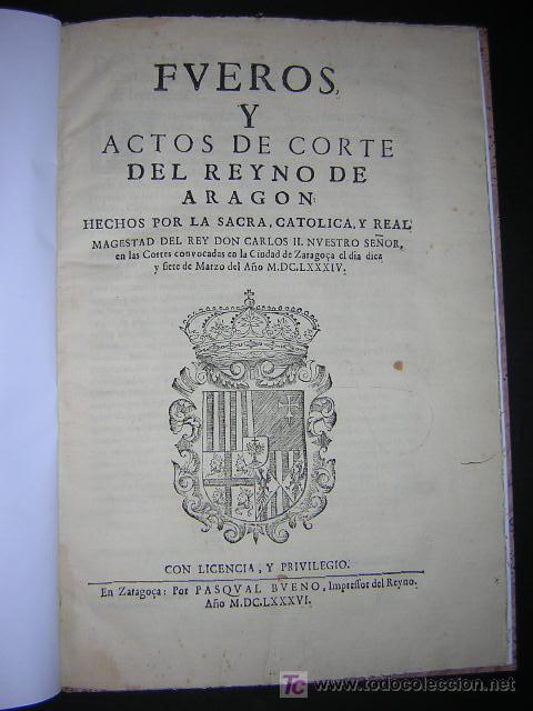1686 - FUEROS Y ACTOS DE CORTE DEL REYNO DE ARAGON, EN LAS CORTES DE ZARAGOZA DE 1684 - TABACO (Libros antiguos (hasta 1936), raros y curiosos - Historia Antigua)
