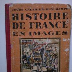 Libros antiguos: HISTORIE DE FRANCE EN IMAGES . Lote 26520635