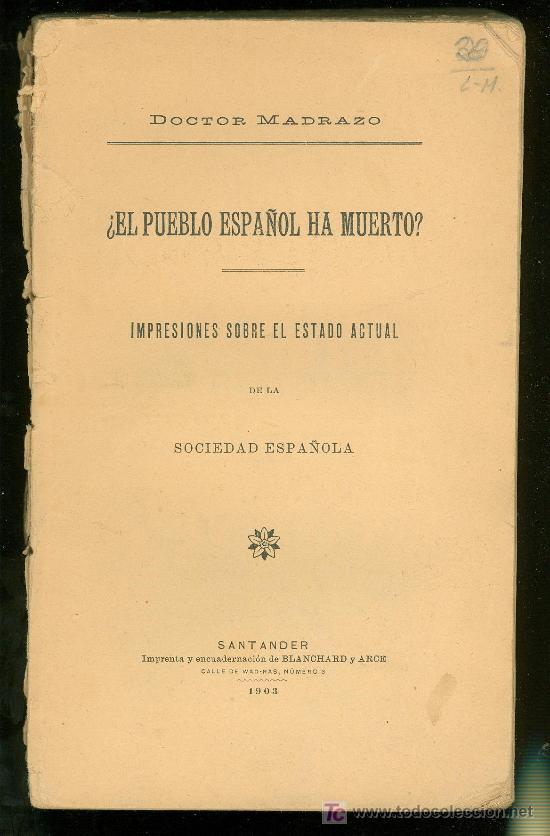 ¿EL PUEBLO ESPAÑOL HA MUERTO? DOCTOR MADRAZO. 1903. (Libros antiguos (hasta 1936), raros y curiosos - Historia Antigua)