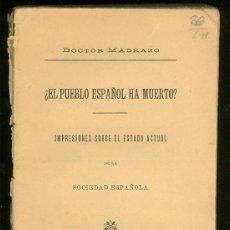 ¿EL PUEBLO ESPAÑOL HA MUERTO? DOCTOR MADRAZO. 1903.