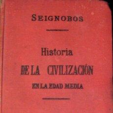 Libros antiguos: CH. SEIGNOBOS. HISTORIA DE LA CIVILIZACIÓN EN LA EDAD MEDIA. Lote 25258328