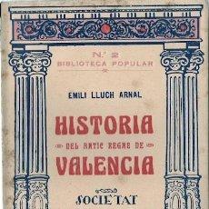 Libros antiguos: HISTORIA DEL ANTIC REGNE DE VALÈNCIA : PER A US EN LES ESCOLES/ EMILI LLUCH ARNAL - 1926* NÁQUERA *. Lote 23743383
