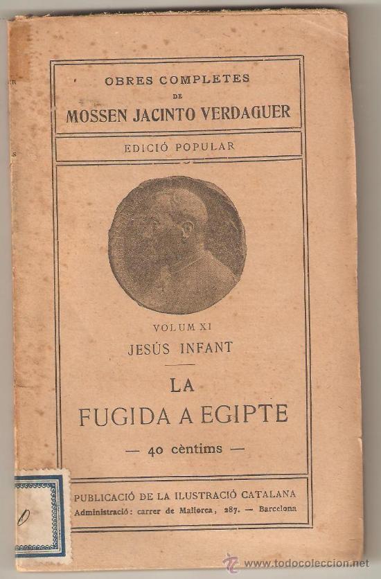 MOSSEN JACINTO VERDAGUER. LA FUGIDA A EGIPTE. ILUSTRACIÓ CATALANA, EDICIÓ POPULAR (Libros antiguos (hasta 1936), raros y curiosos - Historia Antigua)