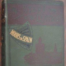 Libri antichi: THE MOORS IN SPAIN. LANE-POOLE, STANLEY. 1888. T. FISHER UNWIN. Lote 19379442