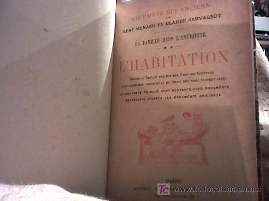 Libros antiguos: vie privée des anciens. la famille dans l'antiquité. l'habitation (rené menard et claude sauvageot) - Foto 4 - 20270782