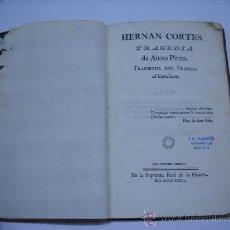Libros antiguos: LIBRO AÑO 1776. HERNAN CORTÉS TRAGEDIA DE ALEXO PIRON . IMPRENTA REAL DE LA GACETA. 1ª EDICIÓN .. Lote 27478203
