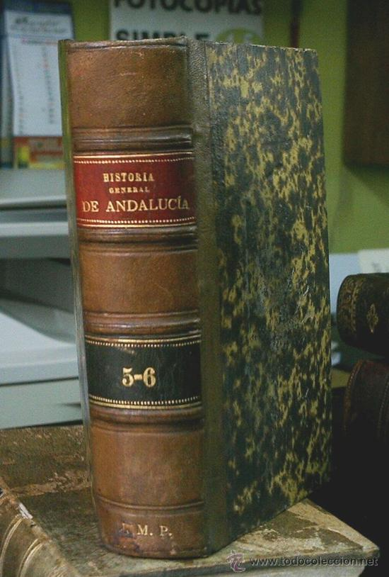HISTORIA GENERAL DE ANDALUCIA - 1870 (Libros antiguos (hasta 1936), raros y curiosos - Historia Antigua)