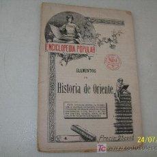 Libros antiguos: ELEMENTOS DE HISTORIA DE ORIENTE-ENCICLOPEDIA POPULAR, Nº. 4.- CASA EDITORIAL SOPENA-BAR-S/F.. Lote 20775940