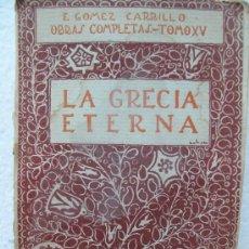 Libros antiguos: LA GRECIA ANTIGUA -E.GOMEZ CARRILLO .OBRAS COMPLETAS TOMO XV. Lote 24979053