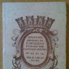 Libros antiguos: LIBRO ORIGEN DEL OBISPADO DE CARTAGENA FUNDADO POR SANTIAGO APOSTOL EN SIGLO 1 DE J.C CON PLANO. Lote 97658247