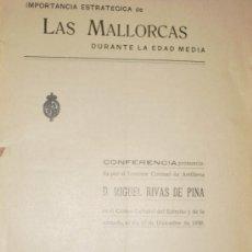 Libri antichi: 1931 IMPORTANCIA ESTRATEGICA DE LAS MALLORCAS DURANTE LA EDAD MEDIA NO EN BIBL. NACIONAL. Lote 26768959