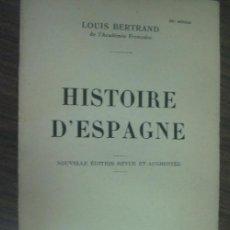 Libros antiguos: HISTOIRE D'ESPAGNE. BERTRAND, LOUIS. 1932. ARTHÈME FAYARD. Lote 22003033