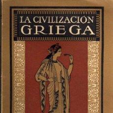 Libros antiguos: LA CIVILIZACIÓN GRIEGA - H. LAMER - EDITOR GUSTAVO GILI - 1924. Lote 26356440
