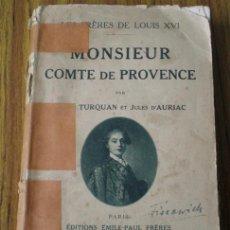 Libri antichi: HISTÓRICO EL HERMANO DE LUIS XVI EL CONDE DE PROVENTA .. MONSIEUR COMTE DE PROVENCE .. 1929. Lote 22128597