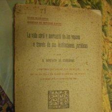 Libros antiguos: LIBRO -LA VIDA CIVIL Y MERCANTIL DE LOS VASCOS A TRAVÉS DE SUS INSTITUCIONES JURÍDICAS-. AÑO 1928.. Lote 22249066