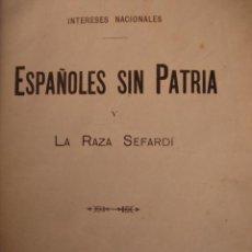 Libros antiguos: ESPAÑOLES SIN PATRIA Y LA RAZA SEFARDI.ANGEL PULIDO FERNANDEZ.1905.659 PG,FOTOS. Lote 26637102