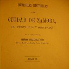 Libros antiguos: HISTORIA DE ZAMORA.FERNANDEZ DURO.TOMO II.MADRID 1882.1ª EDICCION.646 PG.HOLANDESA PIEL. Lote 26875147
