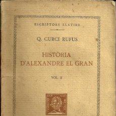 Libros antiguos: HISTÒRIA D'ALEXANDRE EL GRAN - VOL. II - Q. CURCI RUFUS - FUNDACIÓ BERNAT METGE - 1926. Lote 24315481