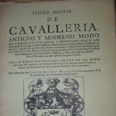Libros antiguos: 1642.- TESORO MILITAR DE CAVALLERIA ANTIGUO Y MODERNO MODO DE ARMAR CAVALLEROS. IOSEPH MECHELI MARQU. Lote 26536777