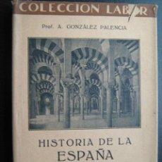 Libros antiguos: HISTORIA DE LA ESPAÑA MUSULMANA. GONZÁLEZ PALENCIA, A. 1932. Lote 25829081