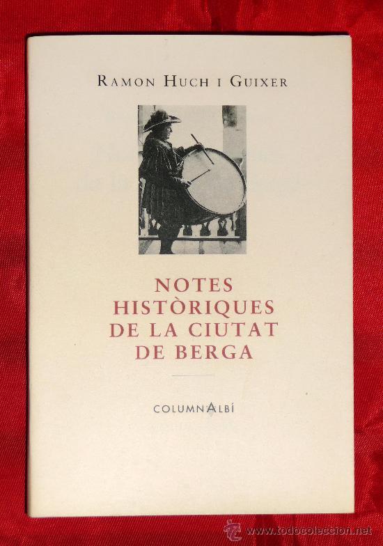 BERGA, NOTES HISTÓRIQUES DE LA CIUTAT (Libros antiguos (hasta 1936), raros y curiosos - Historia Antigua)