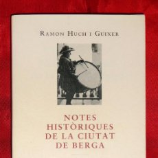 Libros antiguos: BERGA, NOTES HISTÓRIQUES DE LA CIUTAT. Lote 27534789