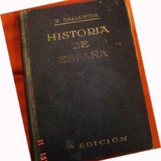 Libros antiguos: HISTORIA DE ESPAÑA DE R. BALLESTER. 1929.. Lote 26110572