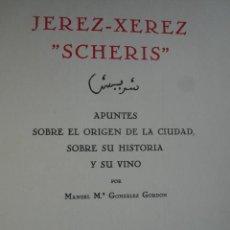 Libros antiguos: JEREZ.XEREZ.SCHERIS.MANUEL MARIA GONZALEZ GORDON.1935.APUNTES SOBRE ORIGEN DE LA CIUDAD. Lote 26338456