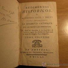 Libros antiguos: LIBRO ANTIGUO. RUDIMENTOS HISTORICOS. AMBERES 1755. 2 VOL. OBRA COMPLETA.. Lote 26339303