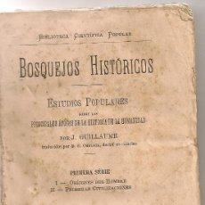 Libros antiguos: BOSQUEJOS HISTORICOS.../ J. GUILLAUME. BCN : IMP. MANERO, 1876. 16X11CM. 203 P.. Lote 26509079