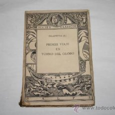Libros antiguos: 1360- 'PRIMER VIAJE EN TORNO DEL GLOBO' POR A. PIGAFETTA. V.E. DE F. RUIZ MORCUENDE. ED. CALPE 1922. Lote 27487766