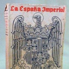 Libros antiguos: LIBRO, HISTORIA, LA ESPAÑA IMPERIAL, ISABEL LA CATOLICA, TIPOGRAFIA LA ACADEMIA, 1938. Lote 103382587