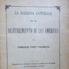 Libros antiguos: LA IGLESIA CATÓLICA EN EL DESCUBRIMIENTO DE LAS AMERICAS. ENRIQUE FONT VALENCIA. Lote 27725746