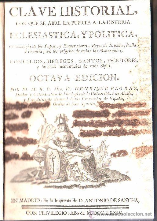 LIBRO DE 1774,CLAVE HISTORIAL,CRONOLOGÍA DE PAPAS Y EMPERADORES,REYES,MADRID,SANCHA (Libros antiguos (hasta 1936), raros y curiosos - Historia Antigua)