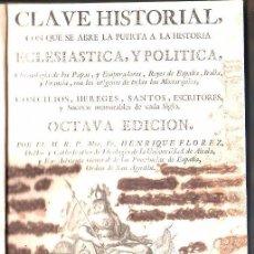 Libros antiguos: LIBRO DE 1774,CLAVE HISTORIAL,CRONOLOGÍA DE PAPAS Y EMPERADORES,REYES,MADRID,SANCHA. Lote 27815011