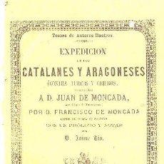 Libros antiguos: 1864,EXPEDICIÓN DE CATALANES Y ARAGONESES,JUAN DE MONCADA,BARCELONA,JUAN OLIVERES. Lote 27815465