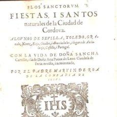Libros antiguos: LIBRO DE 1615,FIESTAS Y SANTOS DE LA CIUDAD DE CÓRDOBA Y SEVILLA Y VIDA DE DOÑA SANCHA. Lote 27816757