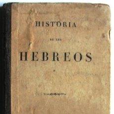 Libros antiguos: HISTORIA DE LOS HEBREOS. PRIMERA EDICION. 1912. Lote 27979207