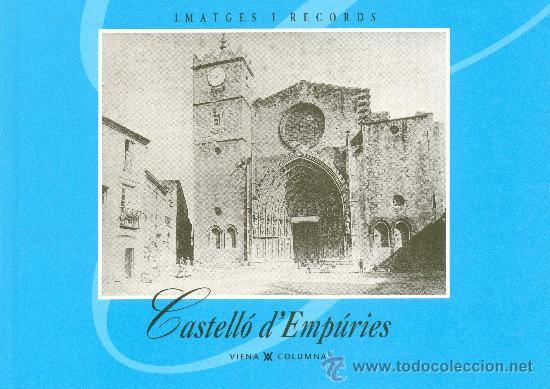 LLIBRE DE FOTOS ANTIGUES DE CASTELLÓ D'EMPÚRIES IMATGES I RECORDS (Libros antiguos (hasta 1936), raros y curiosos - Historia Antigua)