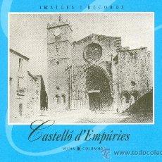 Libros antiguos: LLIBRE DE FOTOS ANTIGUES DE CASTELLÓ D'EMPÚRIES IMATGES I RECORDS. Lote 28104744