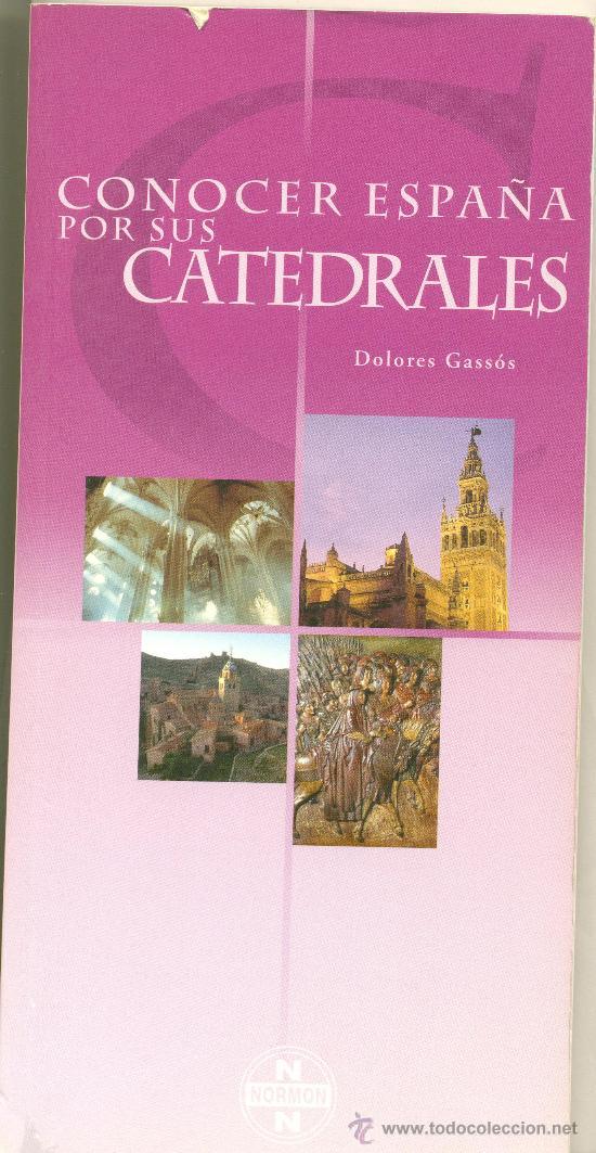LIBRO CONOCER ESPAÑA POR SUS CATEDRALES- (Libros antiguos (hasta 1936), raros y curiosos - Historia Antigua)