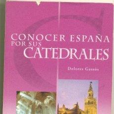 Libros antiguos: LIBRO CONOCER ESPAÑA POR SUS CATEDRALES-. Lote 28104787