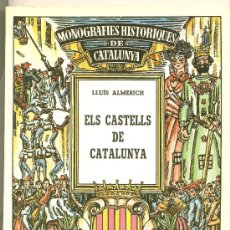 Libros antiguos: LLIBRE. ELS CASTELLS DE CATALUNYA DE LLUIS ALMERICH. Lote 28110880