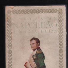 Libros antiguos: CARTAS DE NAPOLEAO A MARIA-LUIZA. CARLOS DE LA RONCIERE. LISBOA. 321 PAG. 19X13.. Lote 28159201