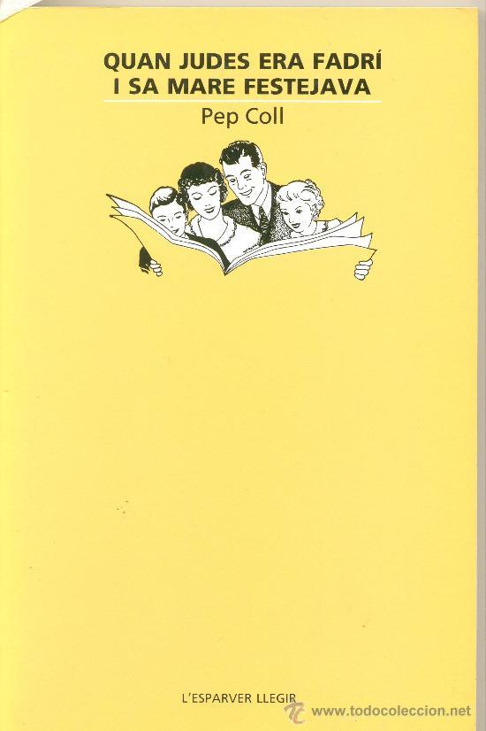 LLIBRE : QUAN JUDES ERA FADRÍ I LA SEVA MARE FESTEJAVA. LLIBRE D'HISTÓRIES DEL PALLARS (Libros antiguos (hasta 1936), raros y curiosos - Historia Antigua)