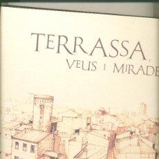 Libros antiguos: TERRASSA VEUS I MIRADES. HISTÓRIA DELS EDIFICIS SINGULARS DE LA CIUTAT. Lote 28455918