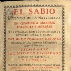 Libros antiguos: 1675: EL SABIO INSTRUIDO DE LA NATURALEZA EN QUARENTA MÁXIMAS POLÍTICAS, Y MORALES. Lote 28537839