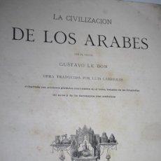 Libros antiguos: 1637- 'LA CIVILIZACIÓN DE LOS ARABES' POR EL DR. GUSTAVO LE BON TRAD. LUIS CARRERAS - 1886. Lote 28577452